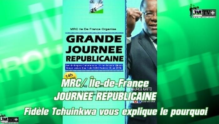 MRC/JOURNÉE RÉPUBLICAINE à PARIS:FIDÈLE TCHUINKWA VOUS EXPLIQUE le POURQUOI 1/7(JMTV+)