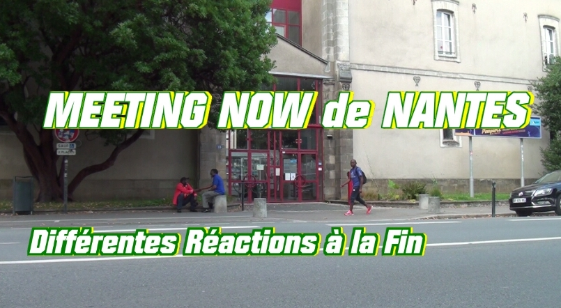 NOW/ LE MEETING DE NANTES 7 JUILLET 2918: LES DIVERSES RÉACTIONS (JMTV+)