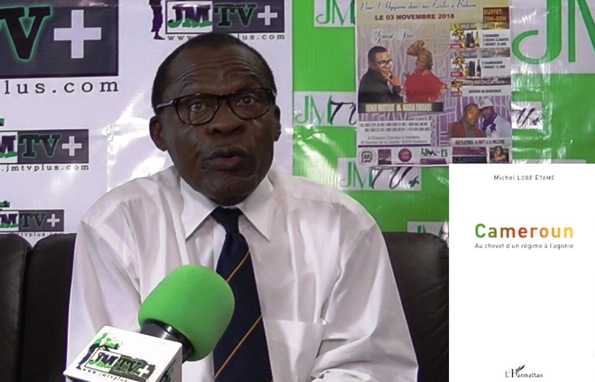 «CAMEROUN,AU CHEVET D'UN RÉGIME à L'AGONIE»  Michel LOBE, Vol 1