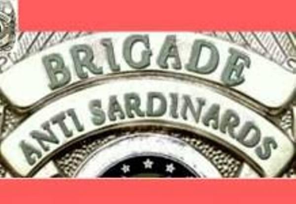 BRIGADE ANTI-SARDINARD,ARTISTES ,PROMOTEURS ,OU EST LA PORTE DE SORTIE ? Vol 1