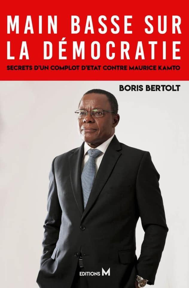 1-BORIS BERTHOLD: «LE COMPLOT d'ETAT CONTRE MAURICE KAMTO C'EST  UN COMPLOT CONTRE LE CAMEROUN»